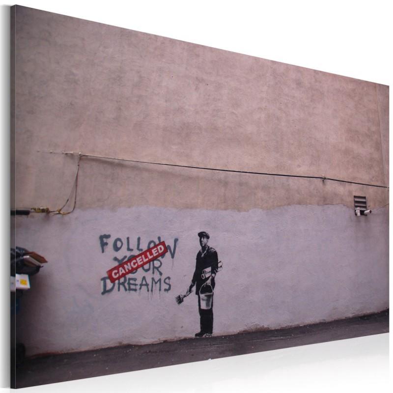 Obraz  Podążaj za marzeniami Anulowano (Banksy)