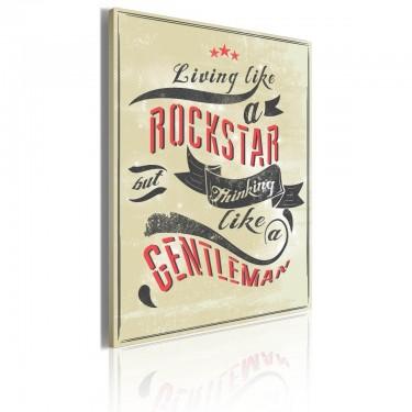 Obraz  Living like a rockstar but thinking like a gentleman